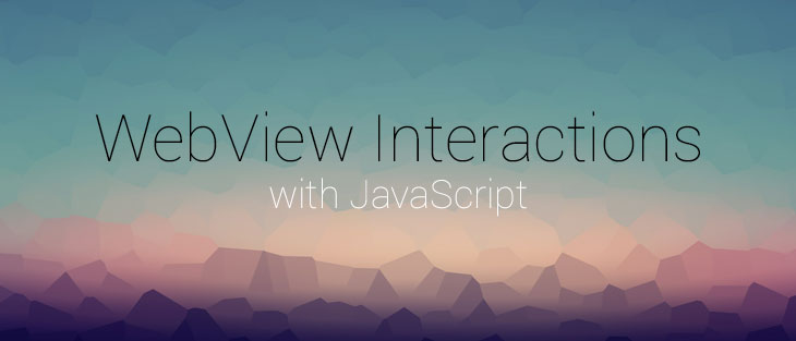 WebView Interactions with JavaScript