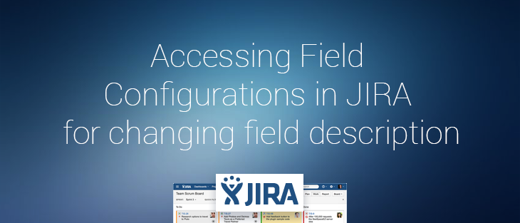 Accessing Field Configurations in JIRA for changing field description